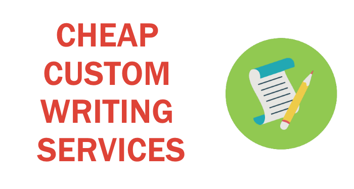 Cheap Custom Writing Services